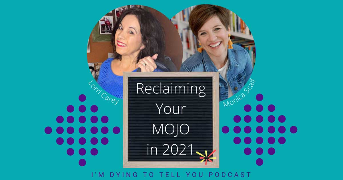 Reclaiming-Your-Mojo-FB-Im-Dying-to-Tell-You-Podcast